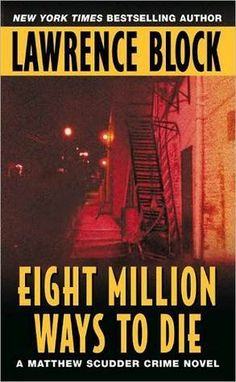 """Eight Million Ways to Die (Matthew Scudder Series #5) by Lawrence Block, 2002 """"In my library."""" #TheTravelingMan michaelpking.org"""