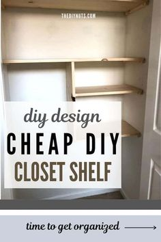 How to Build Easy Small Closet Shelves in a Weekend: DIY Closet Shelving Idea Diy Closet Shelves, Closet Built Ins, Small Closet Organization, Building Closet Shelves, Diy Closet Organization Ideas, Build Shelves, Easy Shelves, Small Closet Design, Small Closets