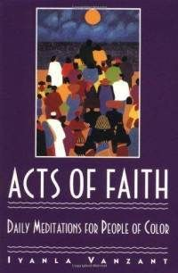 Read Book Acts of Faith: Daily Meditations for People of Color, Author Iyanla Vanzant I Love Books, Good Books, Books To Read, My Books, This Book, Iyanla Vanzant, Fiction, Spirituality Books, Daily Meditation