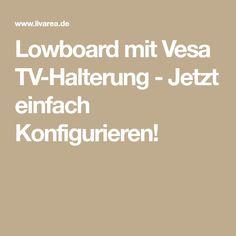 Lowboard mit Vesa TV-Halterung - Jetzt einfach Konfigurieren!