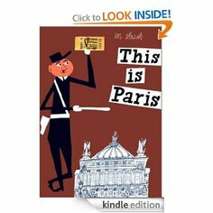 This is Paris, Miroslav Sasek : Children's books about different cities, with fabulous illustrations.