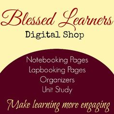 Blessed Learners Digital Shop: Notebooking Pages, Lapbooking Pages, Organizers, and Printables