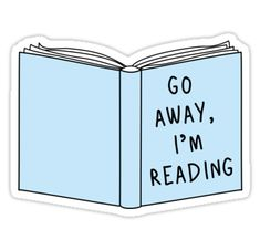 """""""Go Away, I'm Reading"""" Stickers by endlessvoid Cute Laptop Stickers, Bubble Stickers, Cool Stickers, Printable Stickers, Planner Stickers, Snapchat Stickers, Going Away, Aesthetic Stickers, Lettering"""