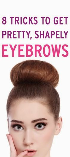 8 Tricks To Get Pretty, Shapely Eyebrows