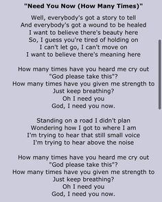 """Plumb """"Need You Now""""- one of my favorite songs!!! God, I need you now!! Sooo needed to hear this today!"""