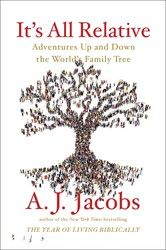 I recently had the pleasure of speaking with author A. Jacobs about his newest book, It's All Relative: Adventures Up and Down the World's Family Tree. Adventure World, Madison Square Garden, Book Title, Nonfiction Books, Writing A Book, Book Lists, Family History, Book Lovers, New Books