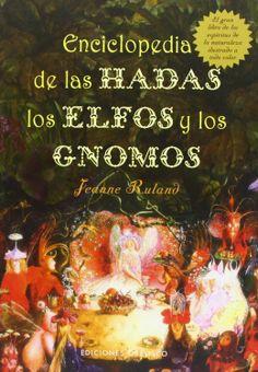 Enciclopedia de las hadas, los elfos y los gnomos by Jeanne Ruland