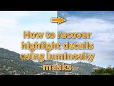 How to recover highlight details using luminosity masks - farbspiel photography