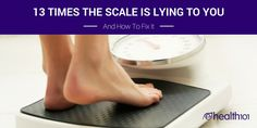 13 Times The Scale Is Lying To You (And How To Fix It)