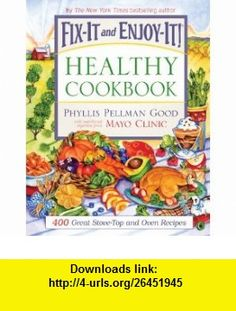 Fix-It and Enjoy-It Healthy Cookbook 400 Great Stove-top and Oven Recipes (9781561486410) Phyllis Pellman Good , ISBN-10: 1561486418  , ISBN-13: 978-1561486410 ,  , tutorials , pdf , ebook , torrent , downloads , rapidshare , filesonic , hotfile , megaupload , fileserve