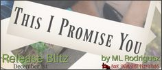 This I Promise You Release Blitz @MLRodriguez09 @BookEnthuPromo - http://roomwithbooks.com/?p=32672