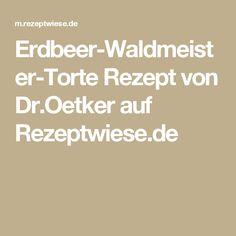 Erdbeer-Waldmeister-Torte Rezept von Dr.Oetker auf Rezeptwiese.de