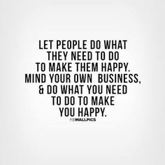 10 Best Mind Your Own Damn Business Images Wise Words Quote Life