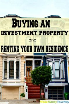 Buying an investment property and renting your own residence #investing #realestate #makemoney