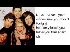 One Direction- Save You Tonight One Direction Youtube, One Direction Songs, Take The Fall, Give Me Everything, Boys Who, Save Yourself, Music Videos, Give It To Me, Lyrics
