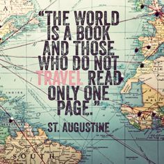 The world is a book... St. Augustine quote  Know some one looking for a recruiter we can help and we'll reward you travel to anywhere in the world. Email me, mailto:carlos@recruitingforgood.com