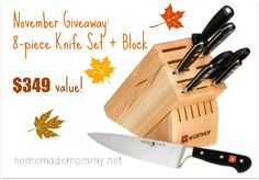 It's time for the November giveaway! I asked you on Facebook if this knife set looked good and then I realized I could give you an even better set...this one! ...