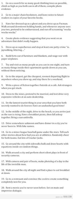 {Some fun and some crazy ideas to do with your (future) boyfriend.} Umm I'm thinking this would be the to-do list of my huneymoon instead. hahahahah