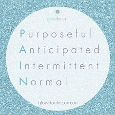 Labor PAIN - Purposeful, Anticipated, Intermittent, Normal. #birth #inspiration