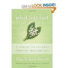 What Was Lost: A Christian Journey Through Miscarriage by Elise Erikson Barrett (Christian)