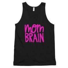 Mom Brain Tank Top