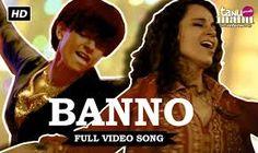 Latest Movie Song Lyrics: Banno, (Tanu Weds Manu Returns), Kangana Ranaut, R...
