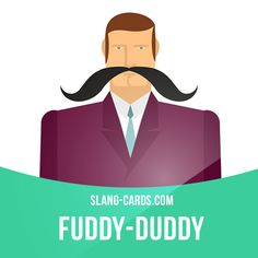 """Fuddy-duddy"" means a person who is very old-fashioned and conservative. Example: Old Mr. Smith's ideas are typical of the 1960s. He's an old fuddy-duddy. #slang #englishslang #saying #sayings #phrase #phrases #expression #expressions #english #englishlanguage #learnenglish #studyenglish #language #vocabulary #dictionary #efl #esl #tesl #tefl #toefl #ielts #toeic #englishlearning #vocab #fuddyduddy #conservative #oldfashioned"