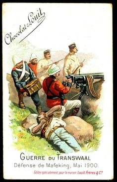 """Chocolate Louit """"The Transvaal War"""" Boer War) The defence of Mafeking, May The siege lasted 217 days and made a national hero of the town's commander Colonel Baden-Powell Baden Powell, Ww2 Posters, Armed Conflict, The Siege, British Army, Warfare, The Past, Cigarette Box, African"""