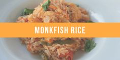 Portuguese traditional recipe - Monkfish rice | Arroz de Tamboril   recipe | monkfish |main course | rice | portuguese | food |arroz | tamboril  Porty's Diary