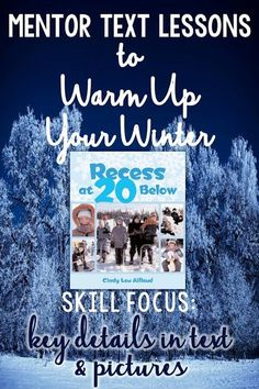 Warm Up Your Winter With A Mentor Text Lesson: Recess At 20 Below | Ideas by Jivey
