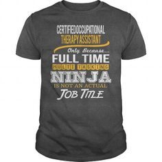 Awesome Tee For Certified Occupational Therapy Assistant T Shirts, Hoodies. Get it now ==► https://www.sunfrog.com/LifeStyle/Awesome-Tee-For-Certified-Occupational-Therapy-Assistant-123728640-Dark-Grey-Guys.html?57074 $22.99