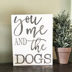 You Me And The Dogs Rustic Wood Sign - Funny Wall Art - Home Decor Ideas - Farmhouse Decor - Bohemian Decor - Must Love Dogs - Gallery Wall Art - Kitchen Art - Living Room Decor -