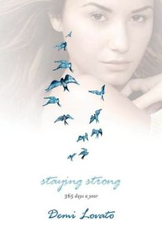 Staying Strong: 365 Days a Year - Demi Lovato | Barnes and Noble