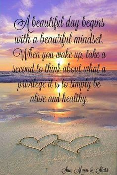 A beautiful day begins with a beautiful mindset.