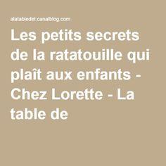 Les petits secrets de la ratatouille qui plaît aux enfants - Chez Lorette - La table de L