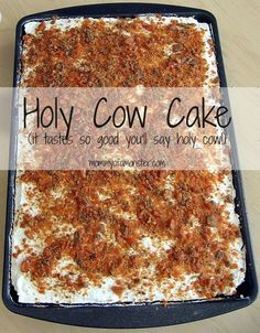 """This decadent but easy to make Holy Cow Cake will have you saying """"Holy Cow!"""" after the first bite. Chocolate, Butterfinger, caramel, and whipped cream all in 1 bite. This is my #1 most viewed recipe!"""