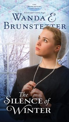 The Silence of Winter: Part 2 Book 2 of an exclusive 6-consecutive-month release Amish serial novel.  Part two of New York Times Bestselling  author, Wanda E. Brunstetter's The Discovery--A Lancaster County Saga.