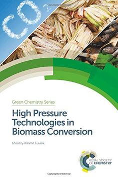 High Pressure Technologies in Biomass Conversion Edition by Ana Matias and Publisher Royal Society of Chemistry. Save up to by choosing the eTextbook option for ISBN: The print version of this textbook is ISBN: Green Chemistry, Royal Society, Textbook, New Books, Conversation, Audiobooks, Technology, Reading, Magazines