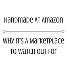 Handmade At Amazon – Why It's A Marketplace To Watch Out For?  http://www.craftmakerpro.com/business-tips/handmade-at-amazon-why-its-a-marketplace-to-watch-out-for/