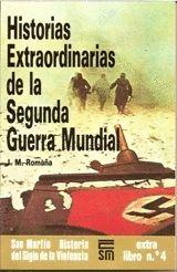 HISTORIAS EXTRAORDINARIAS DE LA SEGUNDA GUERRA MUNDIAL