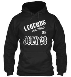 Legends are born on July 28
