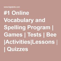 #1 Online Vocabulary and Spelling Program | Games | Tests | Bee |Activities|Lessons | Quizzes
