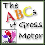 ABCs of Gross Motor Series Introduction - 3Dinosaurs.com