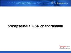 Watch, Like or download this PPT about CSR activities by SynapseIndia: http://www.authorstream.com/Presentation/SynapseIndia-2753810-synapseindia-csr-chandramauli/