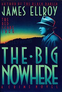 The Big Nowhere. James Ellroy at his best. Especially fine depiction of Dudley Smith, lad.