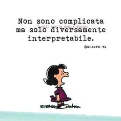 Changing the order of adjectives what you get is always me. Sarcastic Sentence, Snoopy Charlie, Snoopy Quotes, Italian Quotes, Love You, My Love, Your Smile, Wise Words, Funny Quotes