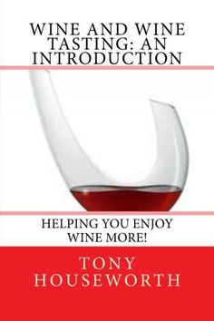 Wine and Wine Tasting an introduction *** To view further for this item, visit the image link.