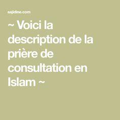 ~ Voici la description de la prière de consultation en Islam ~