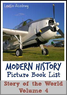 Lextin Academy of Classical Education: {Book List} Story of the World Volume 4  Great list of history picture books for modern history geared toward the younger elementary age levels. Perfect for an introduction to modern history topics! #homeschool #history #booklist
