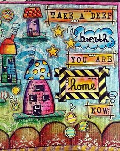 Love the quote ... Made with Gelatos from Faber Castell and Dylusion Stamps from Ranger